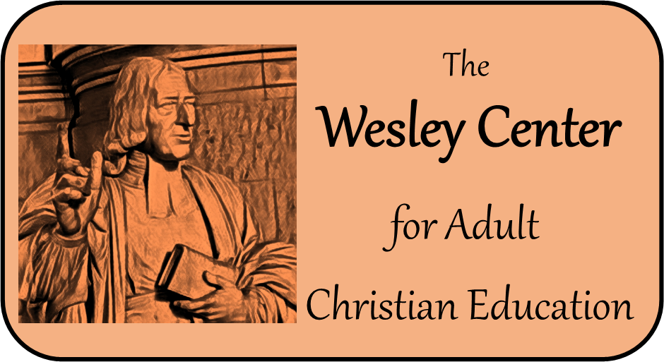The Wesley Center for Adult Christian Education